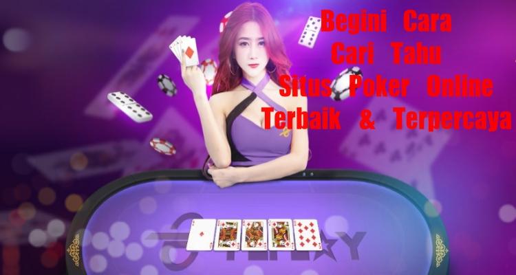 Situs Judi Poker Online Indonesia yang Jujur dan Terpercaya